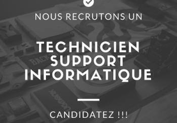 Nous recrutons un technicien de support informatique